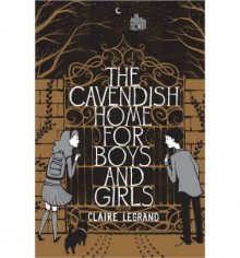 [(The Cavendish Home for Boys and Girls )] [Author: Claire Legrand] [Aug-2013] - Claire Legrand