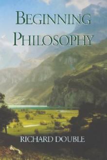 Beginning Philosophy - Richard Double
