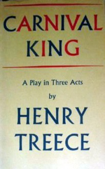 Carnival King: A Play in three Acts - Henry Treece