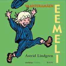 Vaahteramäen Eemeli - Astrid Lindgren, Aila Meriluoto, Inkeri Wallenius