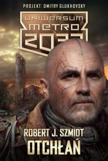 Otchłań - Robert J. Szmidt