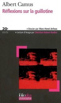 Reflections on the Guillotine (Réflexions Sur la Guillotine) - Albert Camus