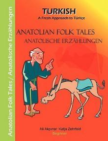 Anatolian Folk Tales - Anatolische Erzhlungen - Ali Akpinar