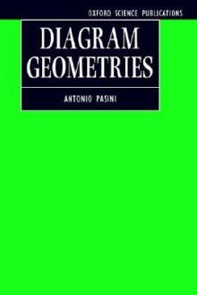 Diagram Geometries - Antonio Pasini