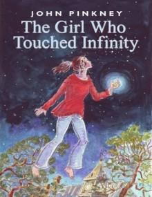 The Girl Who Touched Infinity - John Pinkney, Sandra Laroche