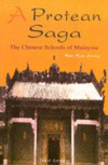 The Chinese Schools of Malaysia: A Protean Saga - Kia Soong Kua