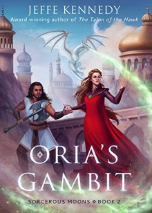 Oria's Gambit (Sorcerous Moons Book 2) - Louisa Gallie, Deborah Nemeth, Jeffe Kennedy
