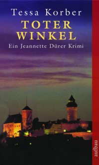 Toter Winkel - Tessa Korber
