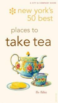 New York's 50 Best Places to Take Tea - Bo Niles