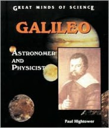 Galileo: Astronomer and Physicist - Paul Hightower