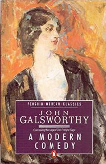 A Modern Comedy - John Galsworthy