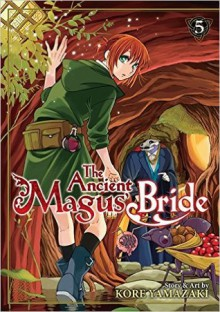 The Ancient Magus' Bride, Vol. 5 - Kore Yamazaki, Adrienne Beck