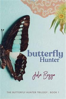 Butterfly Hunter - Julie Bozza