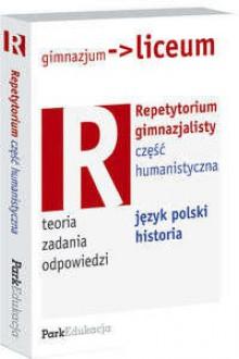 Repetytorium dla gimnazjalistów-cz.humanistyczna - Małgorzata Białek, Teresa Kowalczyk