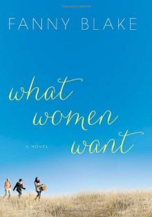 What Women Want - Fanny Blake