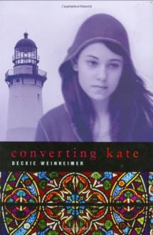 Converting Kate - Beckie Weinheimer