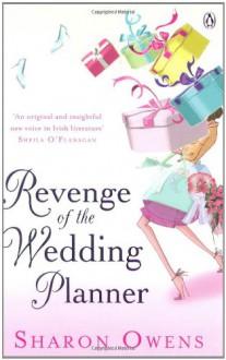 Revenge of the Wedding Planner - Sharon Owens