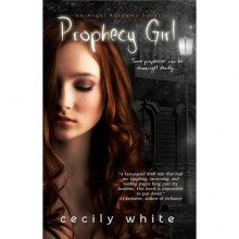 Prophecy Girl (Angel Academy, #1) - Cecily White