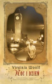 Noc i dzień - Anna Kołyszko, Virginia Woolf
