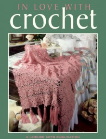 In Love with Crochet - Leisure Arts