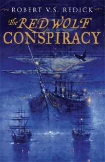The Red Wolf Conspiracy (Chathrand Voyage Series #1) - Robert V.S. Redick
