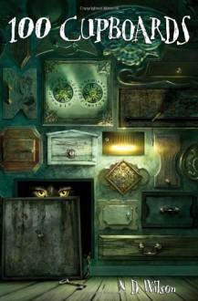 100 Cupboards - N.D. Wilson
