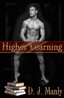 Higher Learning - D.J. Manly