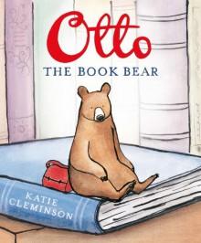 Otto the Book Bear - Katie Cleminson