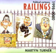 Railings: Political Cartoons, 1998-2000 - Martyn Turner