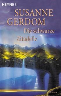 Die schwarze Zitadelle - Susanne Gerdom