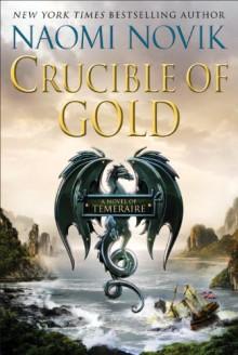 Crucible of Gold (Temeraire) - Naomi Novik