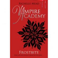 Frostbite (Vampire Academy, #2) - Richelle Mead