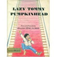 Lazy Tommy Pumpkinhead - William Pène du Bois