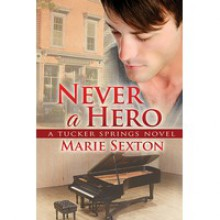Never a Hero - Marie Sexton
