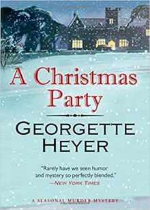A Christmas Party: A Seasonal Murder Mystery - Georgette Heyer