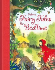 Fairy Tales for Bedtime (Bedtime Stories) - Rosie Dickins, Nathalie Ragondet