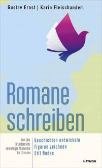 Romane schreiben - Karin Fleischanderl,Gustav Ernst