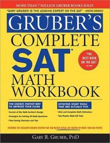 Gruber's Complete SAT Math Workbook , 3E - Gary R. Gruber