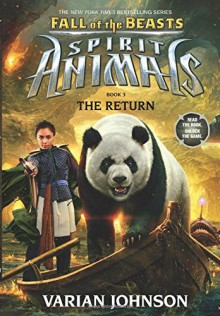 The Return (Spirit Animals: Fall of the Beasts, Book 3) - Varian Johnson