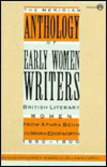 Early Women Writers, The Meridian Anthology of: British Literary Women from ... 1660-1800 - Katherine M. Rogers, William McCarthy