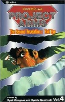 Project Arms, Volume 4: The Second Revelation: Evil Eye - Ryouji Minagawa, Kyouichi Nanatsuki