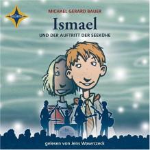 Ismael und der Auftritt der Seekühe: Gelesen von Jens Wawrczeck, 4 CDs, Digifile - Michael Gerard Bauer