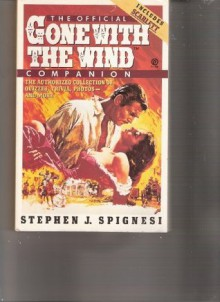 The Official Gone with the Wind Companion: The Authorized Collection of Quizzes, Trivia, Photos--And More - Stephen J. Spignesi