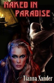 Naked In Paradise (Paradise, #7) - Tianna Xander