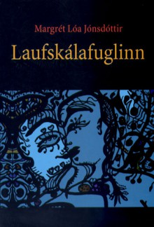 Laufskálafuglinn - Margrét Lóa Jónsdóttir