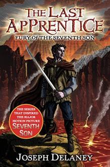 The Last Apprentice: Fury of the Seventh Son (Book 13) - Joseph Delaney, Patrick Arrasmith