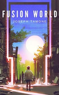 Fusion World (Philanthropy #1) - Joseph Lewis Tamone