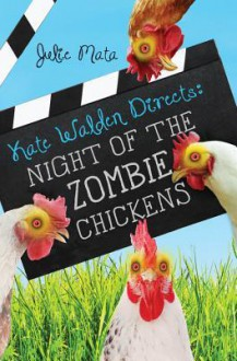 Kate Walden Directs: Night of the Zombie Chickens - Julie Mata