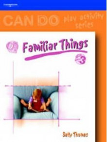 Familiar Things for 0-4 Year Olds (Can Do) - Sally Thomas