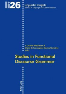 Studies in Functional Discourse Grammar - J. Lachlan MacKenzie